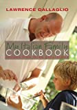 Lawrence Dallaglio My Italian Family Cookbook: Recipes from three Generations