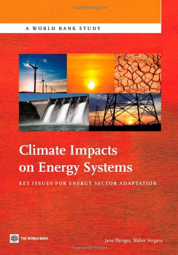 Climate Impacts on Energy Systems: Key Issues for Energy Sector Adaptation (World Bank Studies)