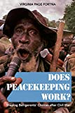 Does Peacekeeping Work?: Shaping Belligerents' Choices after Civil War