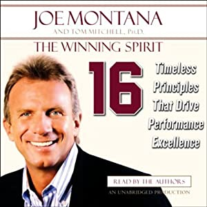 The Winning Spirit: 16 Timeless Principles that Drive Performance Excellence | [Joe Montana, Tom Mitchell]