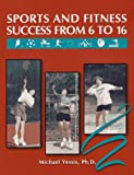 Sports and Fitness Success from 6 to 16