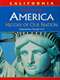 img - for America: History of Our Nation: Independence Through 1914, California Edition book / textbook / text book