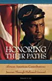 img - for Honoring Their Paths: African American Contributions Along The Journey Through Hallowed Ground book / textbook / text book