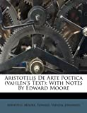 Aristotelis De Arte Poetica (vahlen's Text): With Notes By Edward Moore (1179230035) by Moore