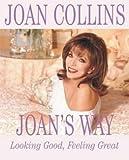 Joan's Way: Looking Good, Feeling Great