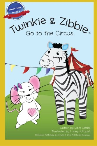Twinkie and Zibbie Go to the Circus