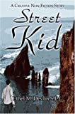 Street Kid: A Creative Non-Fiction Story