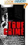 True Crime: The Worlds Weirdest And M...