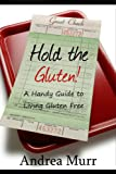 Hold the Gluten! A Handy Guide to Living Gluten Free