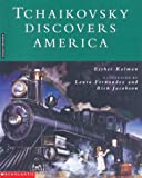 Tchaikovsky Discovers America (0531071685) by Esther Kalman