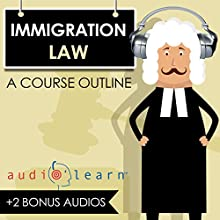 Immigration Law AudioLearn: A Course Outline Audiobook by  AudioLearn Content Team Narrated by Terry Rose