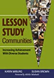 Lesson Study Communities: Increasing Achievement With Diverse Students (1412916453) by Wiburg, Karin M.