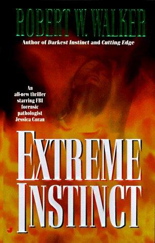 Extreme Instinct, ROBERT W. WALKER