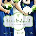 Never a Bridesmaid Audiobook by Janice Thompson Narrated by Julie Lyles Carr