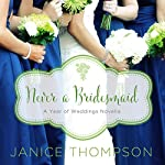 Never a Bridesmaid | Janice Thompson