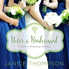 Never a Bridesmaid (       UNABRIDGED) by Janice Thompson Narrated by Julie Lyles Carr