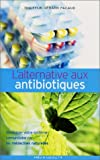 L'Alternative aux antibiotiques
