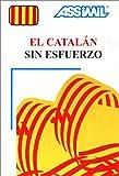 echange, troc Assimil - Collection Langues Régionales - El Catalán sin esfuerzo (1 livre + coffret de 4 cassettes) (en espagnol)