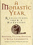 img - for A Monastic Year: Reflections from a Monastery book / textbook / text book