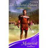 The Gladiator's Honour (Mills & Boon Historical)by Michelle Styles