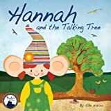 Hannah and the Talking Treeby Elke Weiss