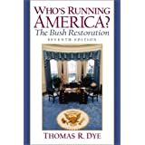 Who's Running America? The Bush Restoration (7th Edition) ~ Thomas R. Dye