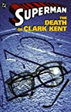 img - for Superman: The Death of Clark Kent (Superman (DC Comics)) book / textbook / text book