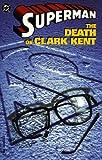 img - for Superman: The Death of Clark Kent (Superman (DC Comics)) book / textbook / text book