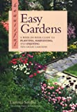 Beautiful Easy Gardens: A Week-By-Week Guide to Planting, Harvesting, and Enjoying Ten Great Gardens
