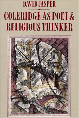 Coleridge As Poet and Religious Thinker (Pittsburgh Theological Monographs, New Series, No 15), DAVID JASPER