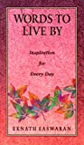 Words to Live by: Inspiration for Every Day (0915132850) by Easwaran, Eknath