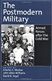 img - for The Postmodern Military: Armed Forces after the Cold War book / textbook / text book