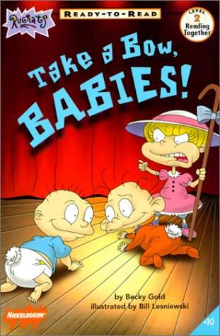 Take a Bow, Babies (Rugrats: Ready-To-Read)