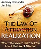 "The Law of Realization: What  ""The Secret""  Didnt Tell You About The Law of Attraction"