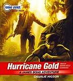 Hurricane Gold: A James Bond Adventure (Young Bond)