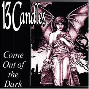 13 Candles - Come Out of the Dark - Zortam Music