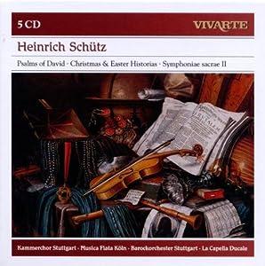 Heinrich Schütz : Psaumes de David - Histoires de la Nativité et de la Résurrection - Symphoniae Sacrae II