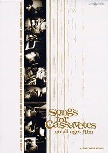 Songs For Cassavetes
