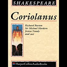 Coriolanus Performance by William Shakespeare Narrated by Richard Burton, Jessica Tandy