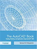 img - for The AutoCAD Book: Drawing, Modeling, and Applications Using AutoCAD 2005 book / textbook / text book