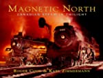 Magnetic North: Canadian Steam in Twi...