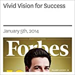 Vivid Vision for Success | Rich Karlgaard