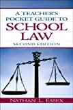 Teacher's Pocket Guide to School Law, A (2-downloads) (2nd Edition)