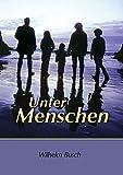 Unter Menschen: Kleine Erzählungen. Fünfter Band