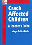 img - for Crack-Affected Children: A Teacher's Guide (Survival Skills for Teachers) book / textbook / text book