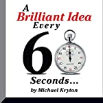 A Brilliant Idea Every 60 Seconds | Michael Kryton