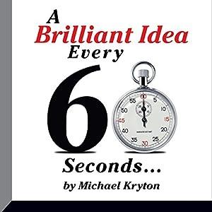 A Brilliant Idea Every 60 Seconds Audiobook
