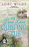 The True Love Quilting Club (Avon Romance)