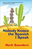 img - for Nobody Knows the Spanish I Speak book / textbook / text book