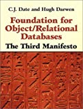 Foundation for Object / Relational Databases: The Third Manifesto (0201309785) by Date, C. J.